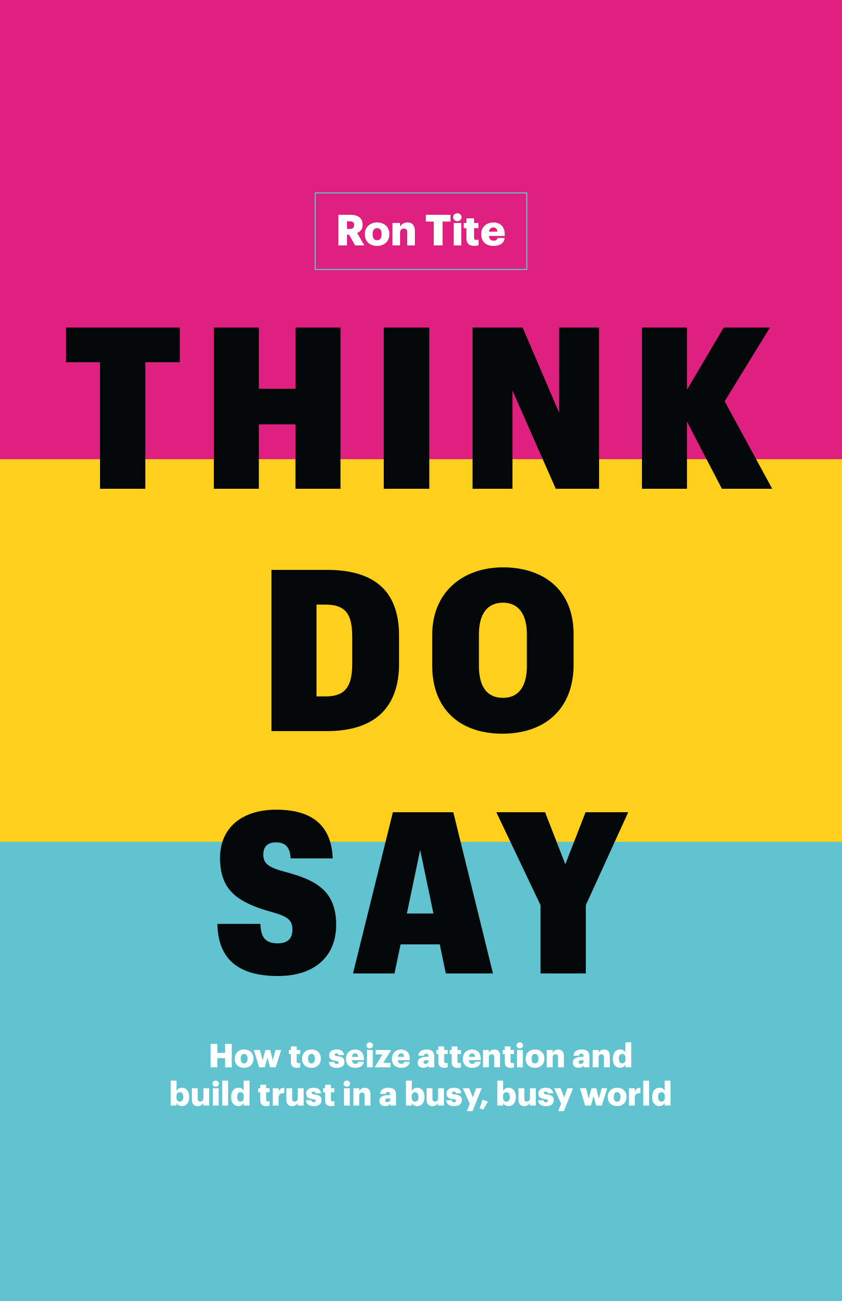 Think. Do. Say.