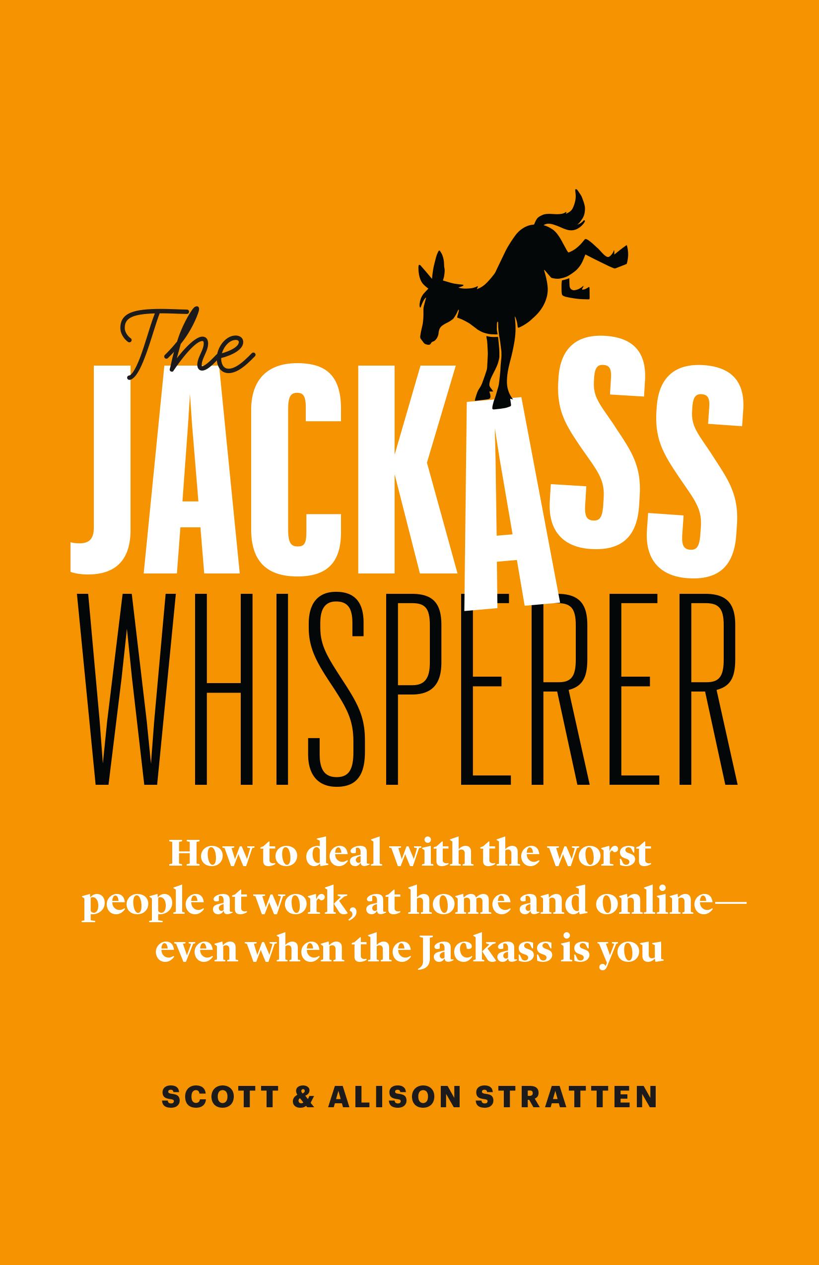The Jackass Whisperer