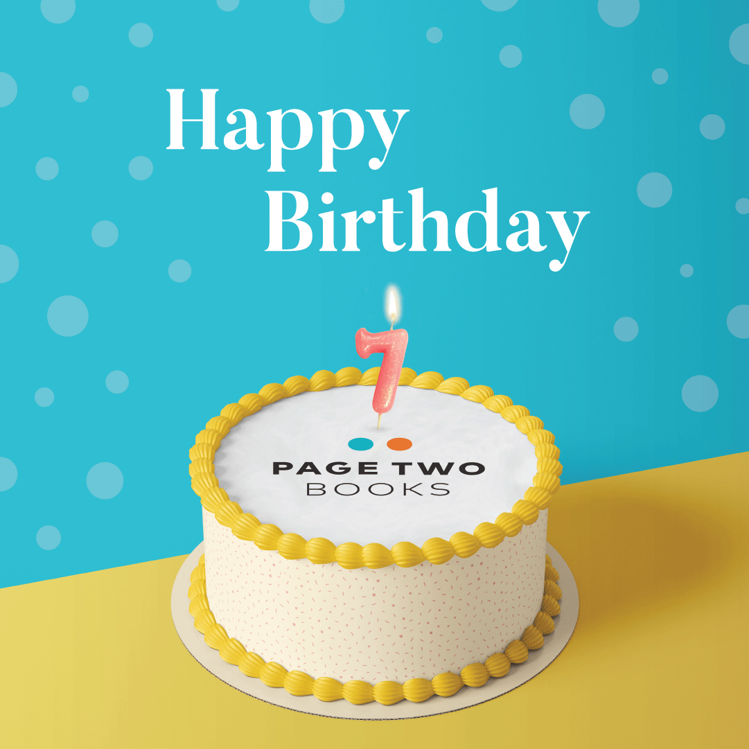 It's Page Two's seventh birthday!